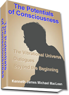 The Potentials of Consciousness